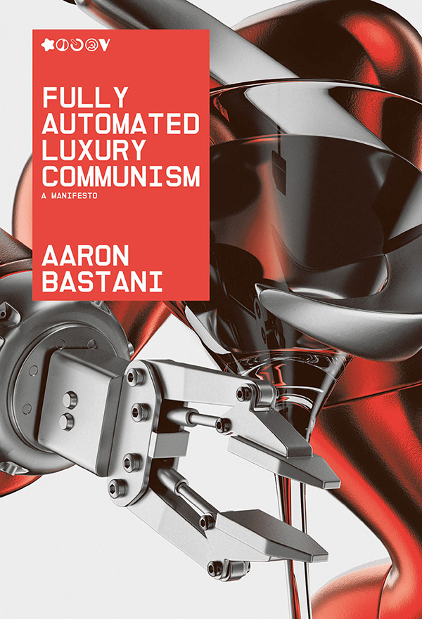 Fully-automated luxury communism – book review